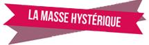 La Masse Hysterique